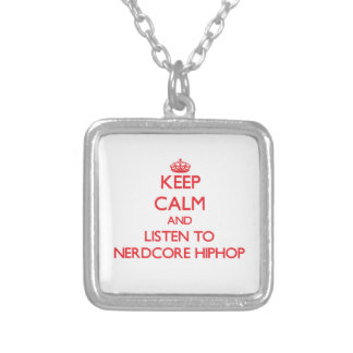 Keep calm and listen to NERDCORE HIPHOP Necklaces