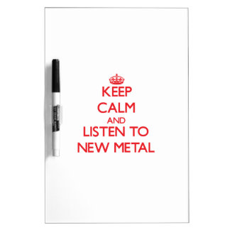 Keep calm and listen to NEW METAL Dry-Erase Whiteboard