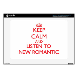 Keep calm and listen to NEW ROMANTIC Samsung Chromebook Skins