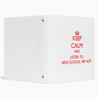 Keep calm and listen to NEW SCHOOL HIP HOP Vinyl Binders