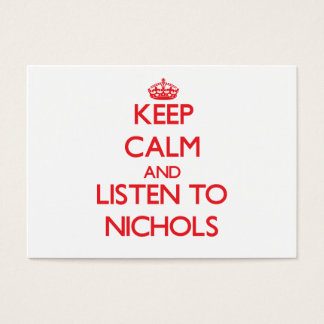 Keep calm and Listen to Nichols Business Card