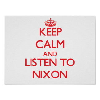 Keep calm and Listen to Nixon Poster