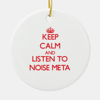 Keep calm and listen to NOISE META Double-Sided Ceramic Round Christmas Ornament