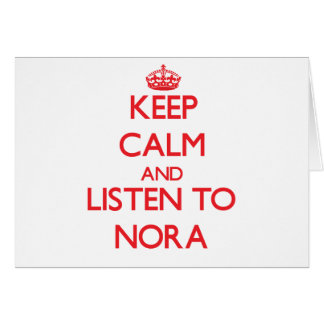 Keep Calm and listen to Nora Card