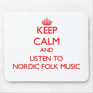 Keep calm and listen to NORDIC FOLK MUSIC Mousepad