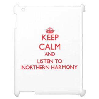 Keep calm and listen to NORTHERN HARMONY Cover For The iPad 2 3 4