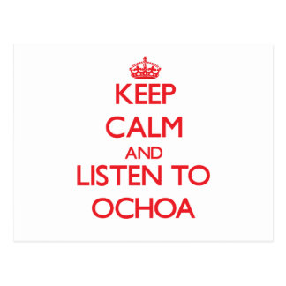 Keep calm and Listen to Ochoa Postcard