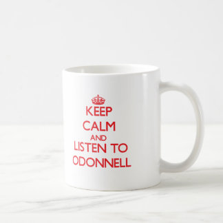 Keep calm and Listen to Odonnell Classic White Coffee Mug