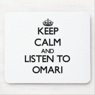 Keep Calm and Listen to Omari Mouse Pad