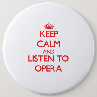 Keep calm and listen to OPERA Button
