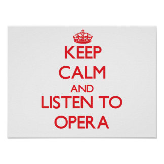 Keep calm and listen to OPERA Print