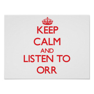 Keep calm and Listen to Orr Poster