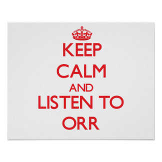 Keep calm and Listen to Orr Print