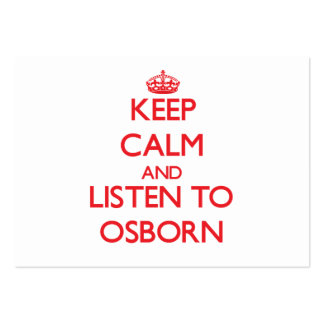 Keep calm and Listen to Osborn Business Card
