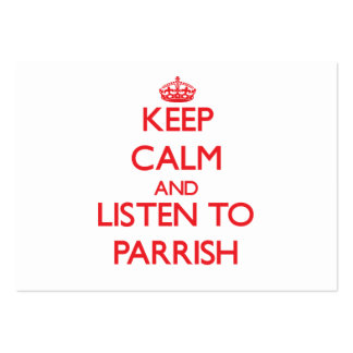 Keep calm and Listen to Parrish Business Card Template