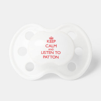 Keep calm and Listen to Patton Baby Pacifiers