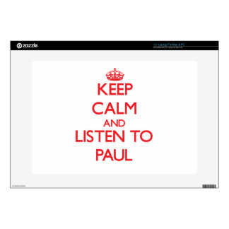 "Keep calm and Listen to Paul Skin For 15"" Laptop"