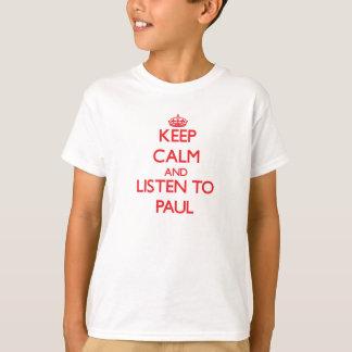 Keep calm and Listen to Paul T-Shirt