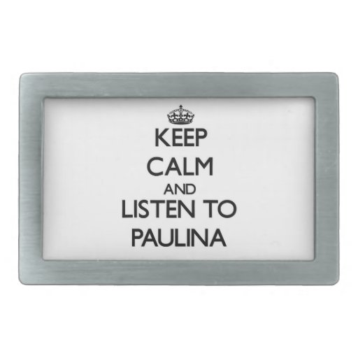Keep Calm and listen to Paulina Belt Buckles
