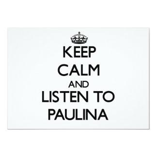 Keep Calm and listen to Paulina Custom Invites