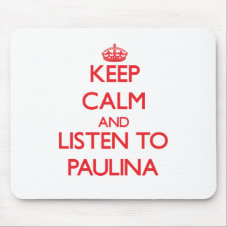 Keep Calm and listen to Paulina Mouse Pad