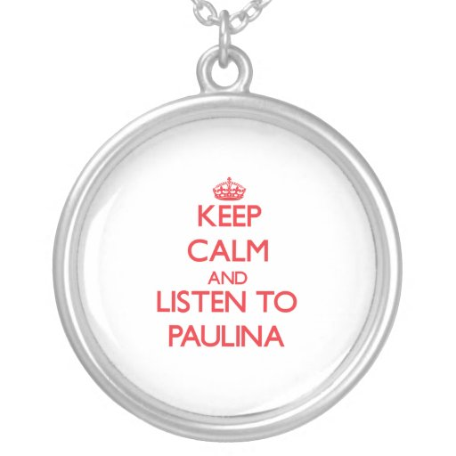 Keep Calm and listen to Paulina Necklace