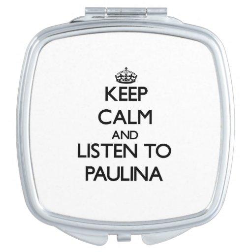 Keep Calm and listen to Paulina Travel Mirror