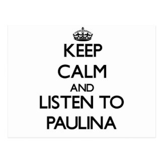 Keep Calm and listen to Paulina Post Card