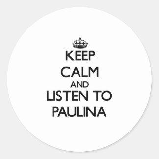 Keep Calm and listen to Paulina Classic Round Sticker