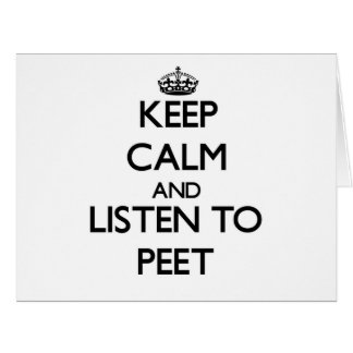 Keep calm and Listen to Peet Large Greeting Card