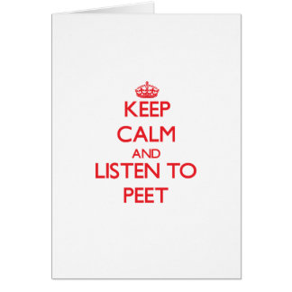 Keep calm and Listen to Peet Greeting Card