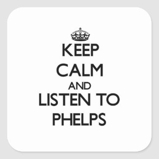 Keep calm and Listen to Phelps Square Stickers