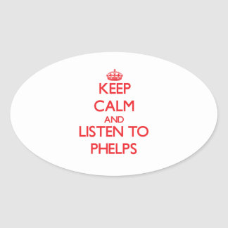 Keep calm and Listen to Phelps Stickers