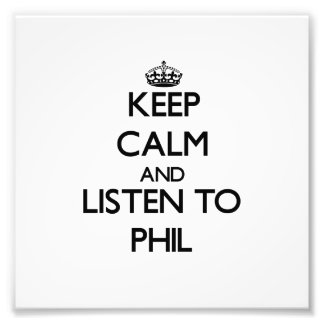 Keep Calm and Listen to Phil Photo
