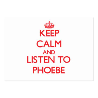 Keep Calm and listen to Phoebe Business Card Templates