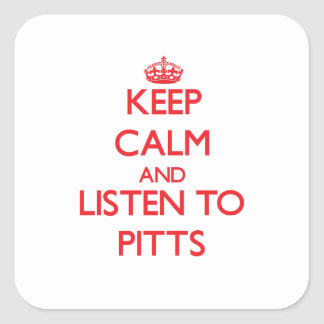 Keep calm and Listen to Pitts Sticker