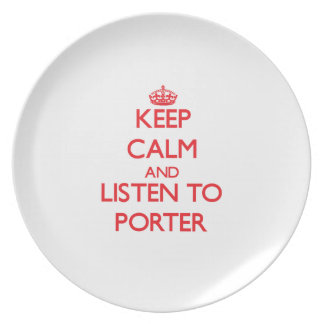 Keep calm and Listen to Porter Dinner Plates