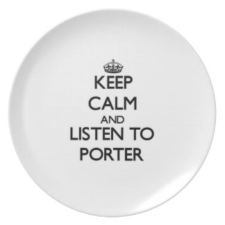 Keep calm and Listen to Porter Party Plate