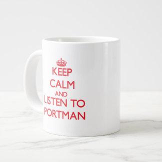 Keep calm and Listen to Portman Jumbo Mug