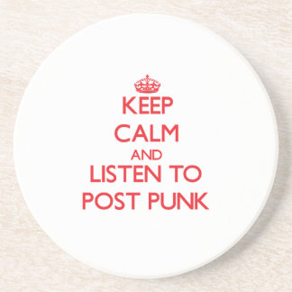 Keep calm and listen to POST PUNK Coaster