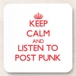Keep calm and listen to POST PUNK Drink Coaster