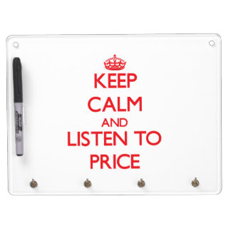 Keep calm and Listen to Price Dry Erase White Board