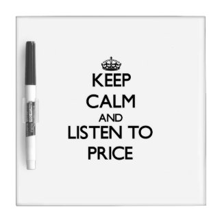 Keep calm and Listen to Price Dry-Erase Boards
