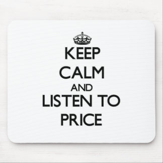 Keep calm and Listen to Price Mouse Pad