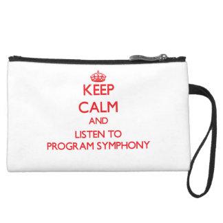 Keep calm and listen to PROGRAM SYMPHONY Wristlet Purses