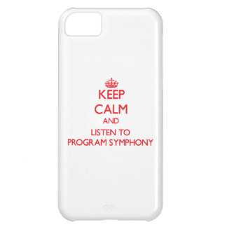 Keep calm and listen to PROGRAM SYMPHONY iPhone 5C Covers