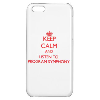 Keep calm and listen to PROGRAM SYMPHONY Cover For iPhone 5C