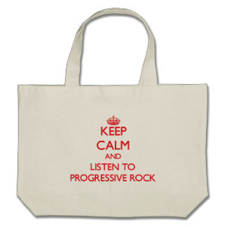 Keep calm and listen to PROGRESSIVE ROCK Tote Bags