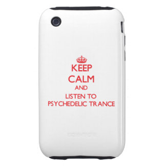 Keep calm and listen to PSYCHEDELIC TRANCE iPhone 3 Tough Cover