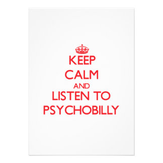 Keep calm and listen to PSYCHOBILLY Invitations